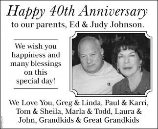 Happy 40th Anniversary. Ed & Judy Johnson