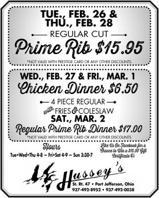 Prime Rib $15.95 - Chicken Dinner $6.5