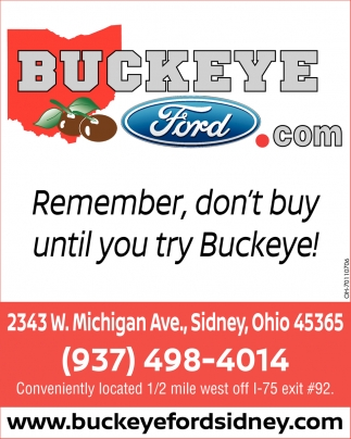 Remember, don't buy until you try Buckeye!