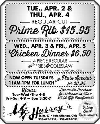 Prime Rib $15.95 - Chicken Dinner $6.50