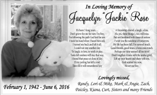 In Loving Memory of Jacquelyn Jackie Rose