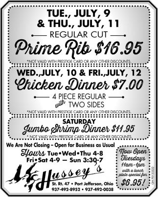 Prime Rib $16.95 - Chicken Dinner $7.00