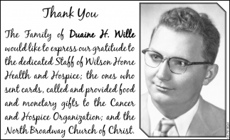 The Family of Duaine H. Wille would like to express our gratitude to...