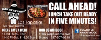 Call Ahead! Lunch take out ready in five minutes!