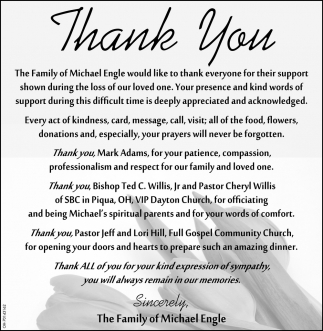 The Family of Michael Engle would like to thank everyone for their support shown during the loss of our loved one