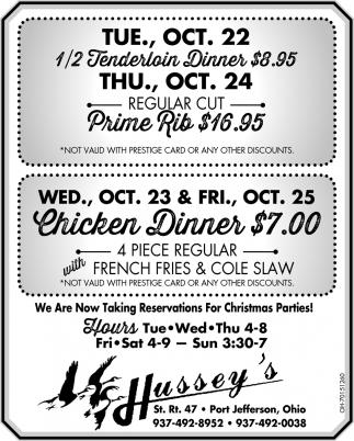 !/2 Tenderloin Dinner $8.95 - Prime Rib $16.95