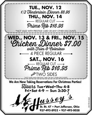 1/2 Tenderloin Dinner $8.95 - Prime Rib $16.95