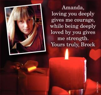 Amanda, loving you deeply gives me courage - Brock